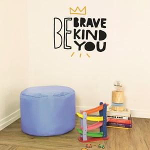 Naklejka Be Brave, 28x31 cm
