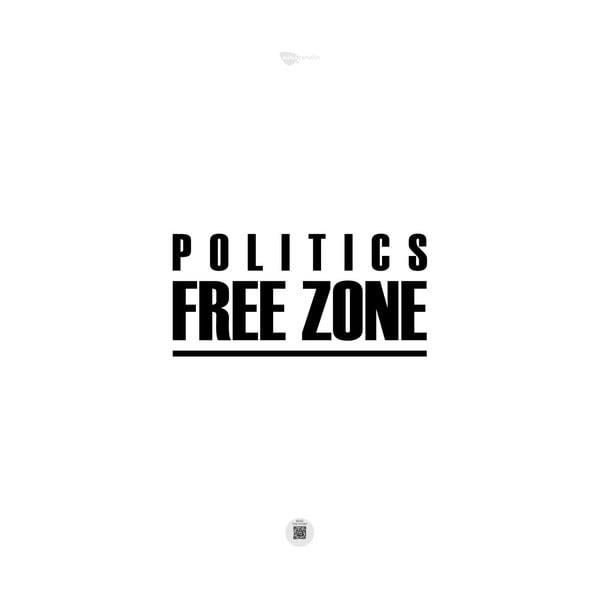 Plakat Politics free zone, 70x50 cm