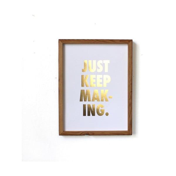 Plakat Just keep making, 41x30 cm