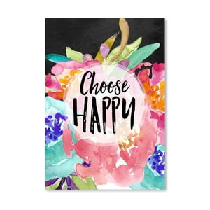 Plakat Americanflat Choose Happy, 42x30 cm