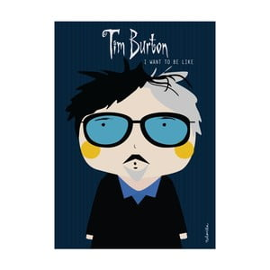 Plakat I want to be like Tim Burton