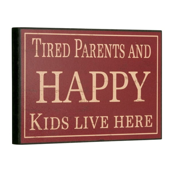 Tablica Tired parents and happy kids, 16x25 cm