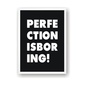 Plakat Nord & Co Perfection Is Boring, 21x29 cm