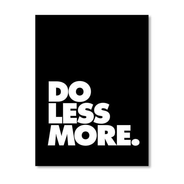 """Plakat """"Do Less More"""", 42x60 cm"""