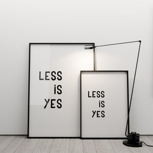 Plakat Less is yes, 50x70 cm