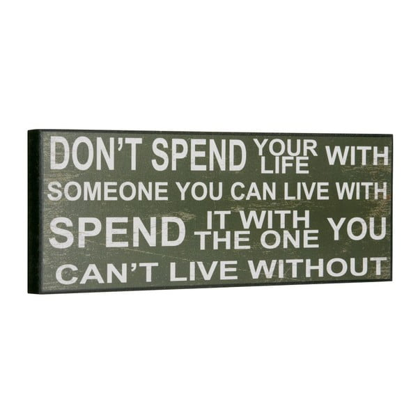 Tablica Don´t spend you life, 14x40 cm