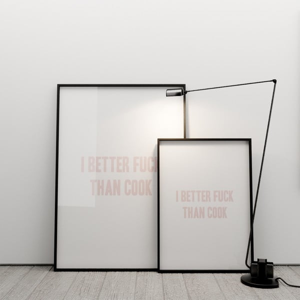 Plakat I better fuck than cook, 100x70 cm
