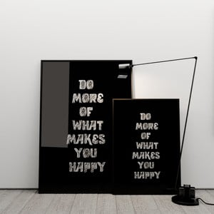 Plakat Do more of what makes you happy, 50x70 cm