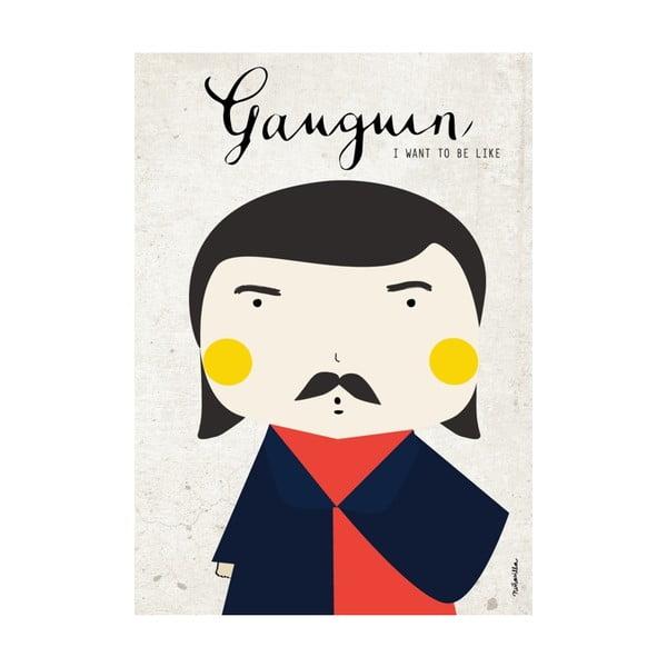Plakat I want to be like Gauguin