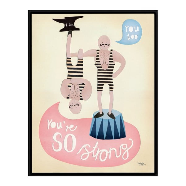 Plakat Michelle Carlslund You're So Strong, 30x40 cm
