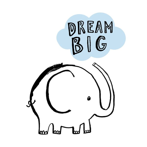 Plakat Dream Big Elephant, 30x40 cm