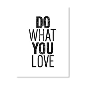 "Plakat ""Do What You Love"", 42x60 cm"