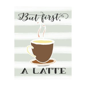 Plakat w drewnianej ramie But first a latte, 38x28 cm