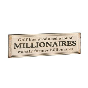 Tablica Golf has produced a millionaires, 10x40 cm