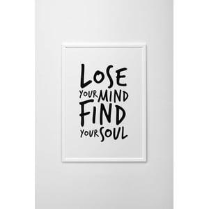 Plakat autorski Lose Your Mind, Find Your Soul, A4