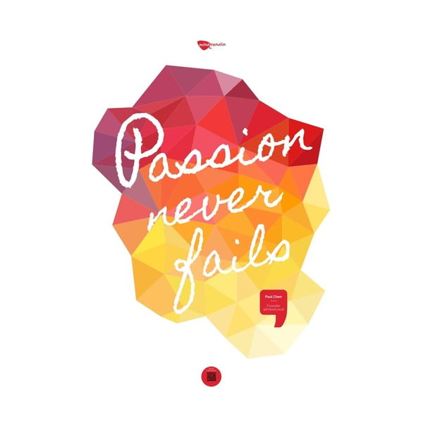 Plakat Passion never fails, 70x50 cm
