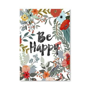 Plakat (projekt: Mia Charro) - Be Happy