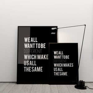 Plakat We all want to be different, 50x70 cm