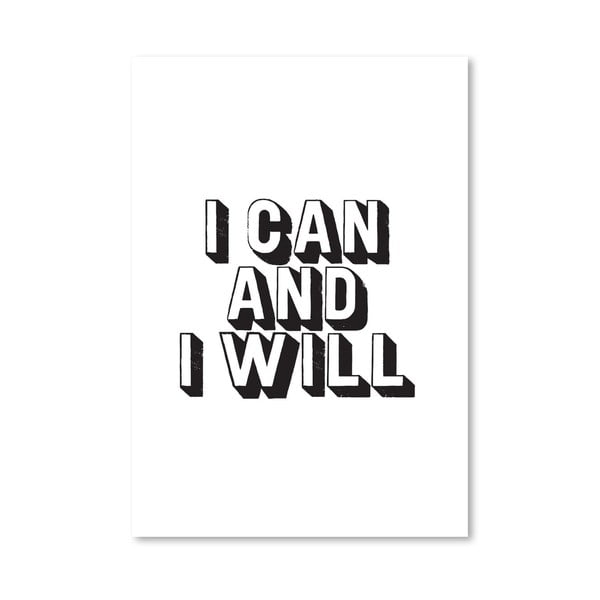 "Plakat ""I Can and I Will"", 42x60 cm"