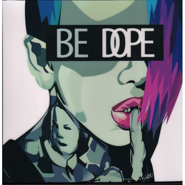 """Obraz """"Be Dope"""""""