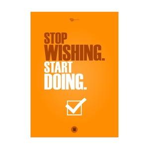 Plakat Stop wishing. Start doing, 100x70 cm
