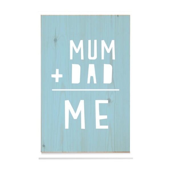 Drewniana tabliczka Mum+Dad = Me Azul