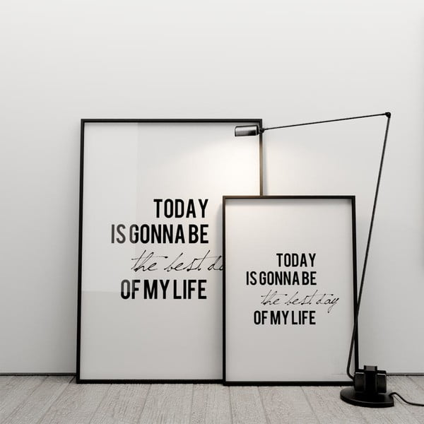Plakat Today is gonna be the best day of my life, 50x70 cm