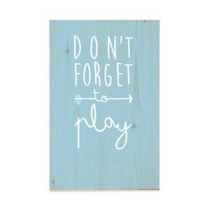 Drewniana tabliczka Madera Don´t forget to play Azul