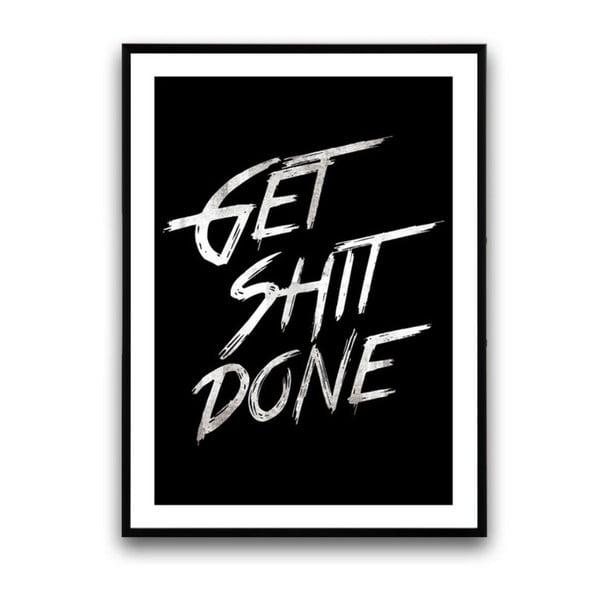 Plakat w drewnianej ramie Get shit done, 38x28 cm