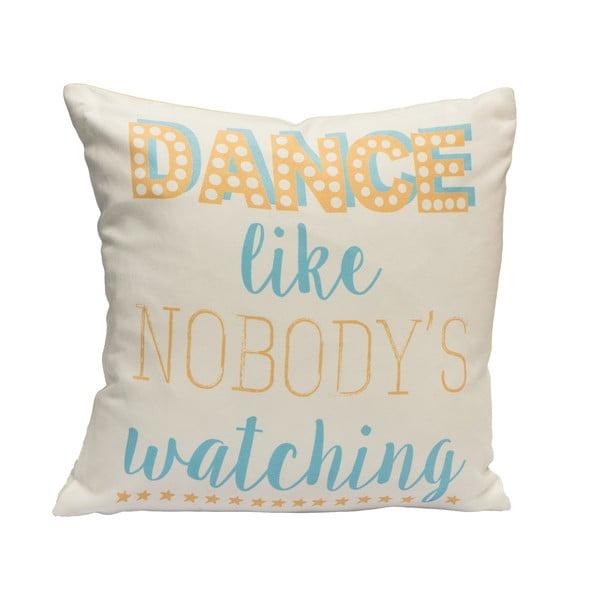 Poduszka Dance Like Nobody, 40x40 cm