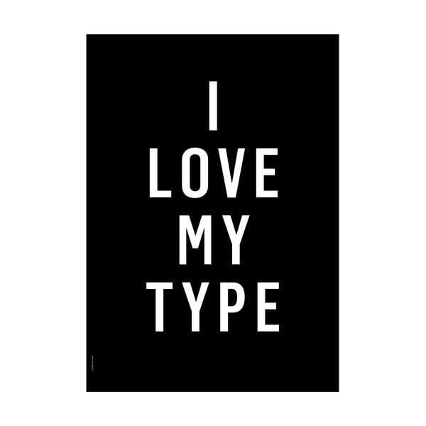 Plakat autorski I Love My Type, A3