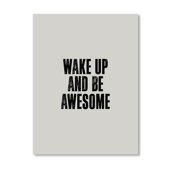 "Plakat ""Wake up and Be Awesome"", 42x60 cm"