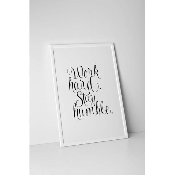 Plakat autorski Work Hard, Stay Humble, A4