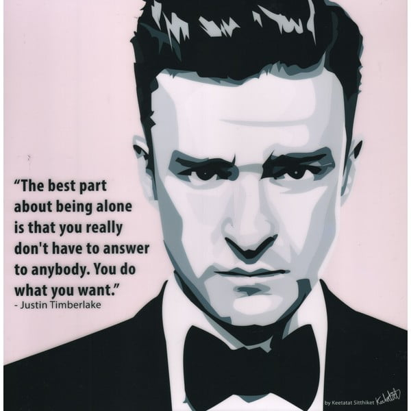"""Obraz """"Justin Timberlake - The best part of being alone is"""""""