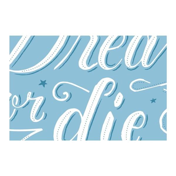 Plakat Dream or Die Blue, A3