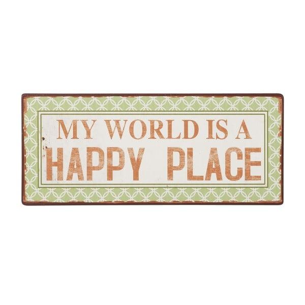 Tablica My world is a happy place, 31x13 cm
