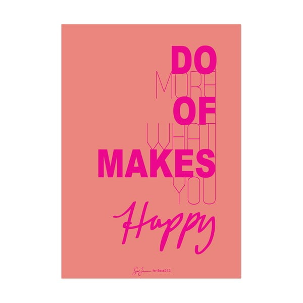 Plakat Do more of what makes you happy, różowy