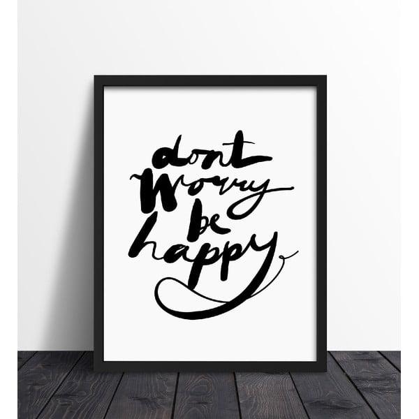Plakat w ramie Don't Worry, 40x50 cm