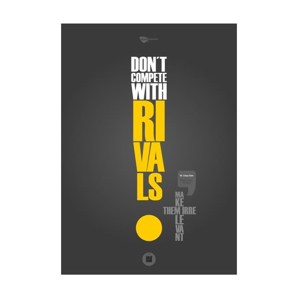 Plakat Don't compete with rivals. Make them irrelevant, 100x70 cm