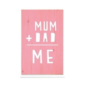 Drewniana tabliczka Mum+Dad = Me Rosa
