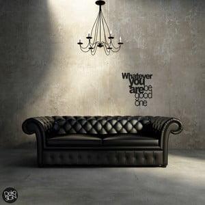 Naklejka na ścianę Dekosign Whatever You Are Be Good One