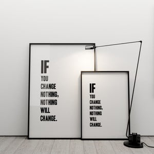 Plakat If you change nothing, nothing will change, 50x70 cm