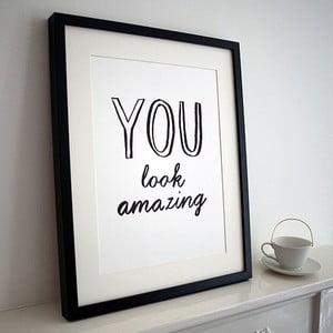 Plakat You Look Amazing, 30x40 cm