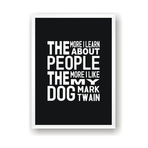 Plakat Nord & Co The More I Like My Dog, 21 x 29 cm