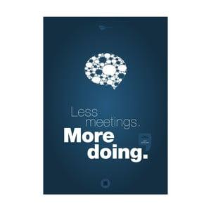 Plakat Less meetings. More doing, 70x50 cm