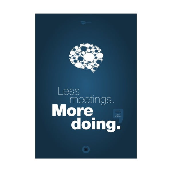 Plakat Less meetings. More doing, 100x70 cm