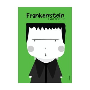 Plakat I want to be like Frankenstein
