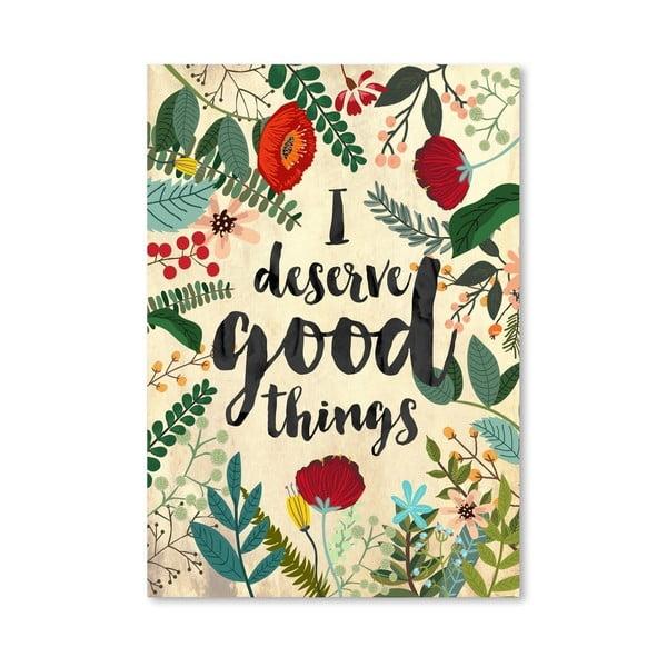 Plakat (projekt: Mia Charro) - I Deserve Good Things