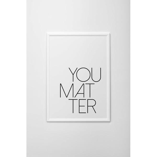 Plakat autorski You Matter, A4