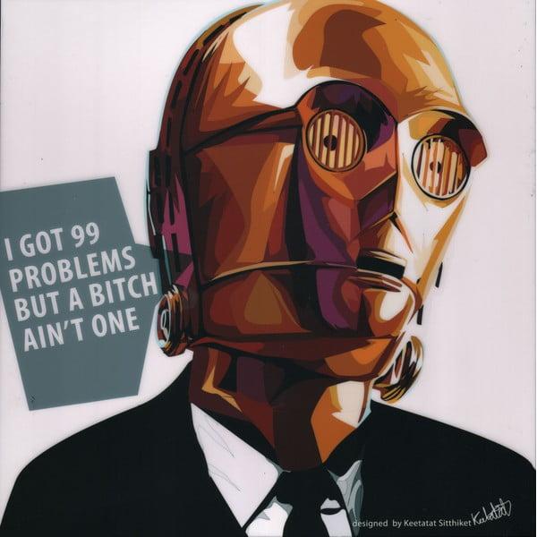 "Obraz ""C3PO - I got 99 problems but a bitch ain't one"""